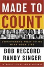 Made to Count  Discovering What to Do with Your Life