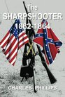 The Sharpshooter 1862-1864