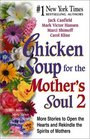 Chicken Soup for the Mother's Soul 2  101 More Stories to Open the Hearts and Rekindle the Spirits of Mothers
