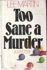 Too Sane a Murder (Deb Ralston Bk 1)