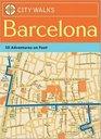City Walks Barcelona 50 Adventures on Foot