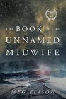 The Book of the Unnamed Midwife (Road to Nowhere, Bk 1)