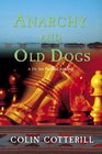 Anarchy and Old Dogs (Dr. Siri Paiboun, Bk 4)