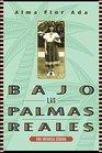 Bajo las palmas reales/ Under the Royal Palms Una Incancia Cubana / a Childhood in Cuba