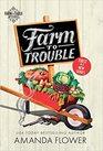 Farm to Trouble (Farm to Table, Bk 1)