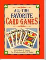 All-time Favorite Card Games: More Than 30 Games the Whole Family Will Enjoy