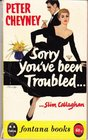 Sorry You've Been Troubled
