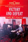 The Civil War A Narrative Five Forks to Appomattox Victory and Defeat