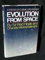 Evolution From Space A Theory of Cosmic Creationism
