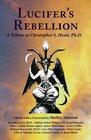 Lucifer's Rebellion A Tribute to Christopher Hyatt