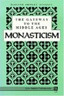 The Gateway to the Middle Ages: Monasticism (Ann Arbor Paperbacks)