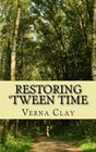 Restoring 'Tween Time