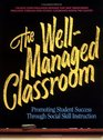 The Well-Managed Classroom Promoting Student Success Through Social Skill Instruction