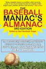 The Baseball Maniac's Almanac The Absolutely Positively and Without Question Greatest Book of Facts Figures and Astonishing Lists Ever Compiled