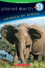 Animals of Africa (Planet Earth Growing Readers, Level 3)