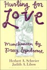 Hurting for Love: Munchausen by Proxy Syndrome