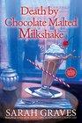 Death by Chocolate Malted Milkshake (A Death by Chocolate Mystery)