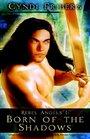 Born of the Shadows (Rebel Angels, Bk 1)