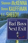 Bad Boys Next Exit Meltdown / Exposed / Pure Ginger