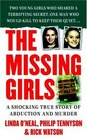 The Missing Girls  A Shocking True Story of Abduction and Murder