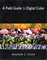 A Field Guide to Digital Color
