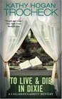 To Live and Die in Dixie (Callahan Garrity, Bk 2)