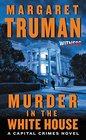 Murder in the White House A Capital Crimes Novel