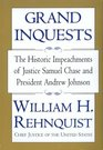 Grand Inquests The Historic Impeachments of Justice Samuel Chase and President Andrew Johnson