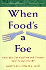 When Food's a Foe How You Can Confront and Conquer Your Eating Disorder