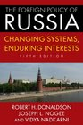 The Foreign Policy of Russia Changing Systems Enduring Interests