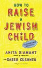 How to Raise a Jewish Child A Practical Handbook for Family Life