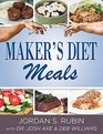 Maker's Diet Meals Biblically-Inspired Delicious and Nutritous Recipes for the Entire Family
