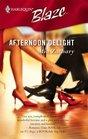 Afternoon Delight (Harlequin Blaze, No 247)