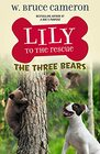 Lily to the Rescue The Three Bears