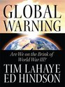 Global Warning Are We on the Brink of World War III