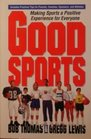 Good Sports Making Sports a Positive Experience for Everyone