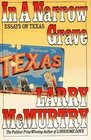In A Narrow Grave, Essays On Texas