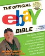 The Official eBay Bible Third Edition The Newly Revised and Updated Version of the Most Comprehensive eBay HowTo Manual for Everyone from FirstTime Users to eBay Experts