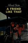 A Friend Like That