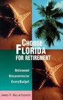 Choose Florida for Retirement: Retirement Discoveries for Every Budget