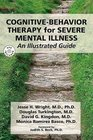 Cognitive-Behavior Therapy for Severe Mental Disorders (Book & DVD) (Book & DVD) (Book & DVD)