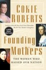 Founding Mothers  The Women Who Raised Our Nation