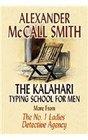 The Kalahari Typing School for Men (No. 1 Ladies' Detective Agency, Bk 4) (Large Print)