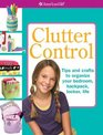 Clutter Control: Tips and Crafts to Organize Your Bedroom, Backpack,  Locker, Life (American Girl)