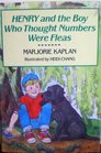 Henry and the Boy Who Thought Numbers Were Fleas
