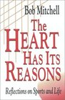 The Heart Has Its Reasons Reflections on Sports and Life