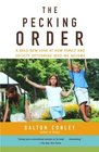 The Pecking Order  A Bold New Look at How Family and Society Determine Who We Become
