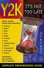 Y2K - It's Not Too Late: Complete Preparedness Guide