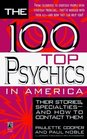 The 100 Top Psychics in America Their Stories Specialties and How to Contact Them