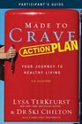 Made to Crave Action Plan Participant's Guide Your Journey to Healthy Living